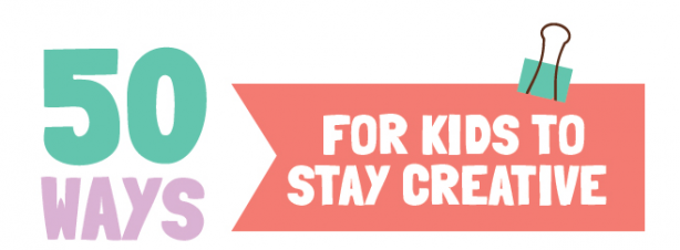 ways for kids to stay creative